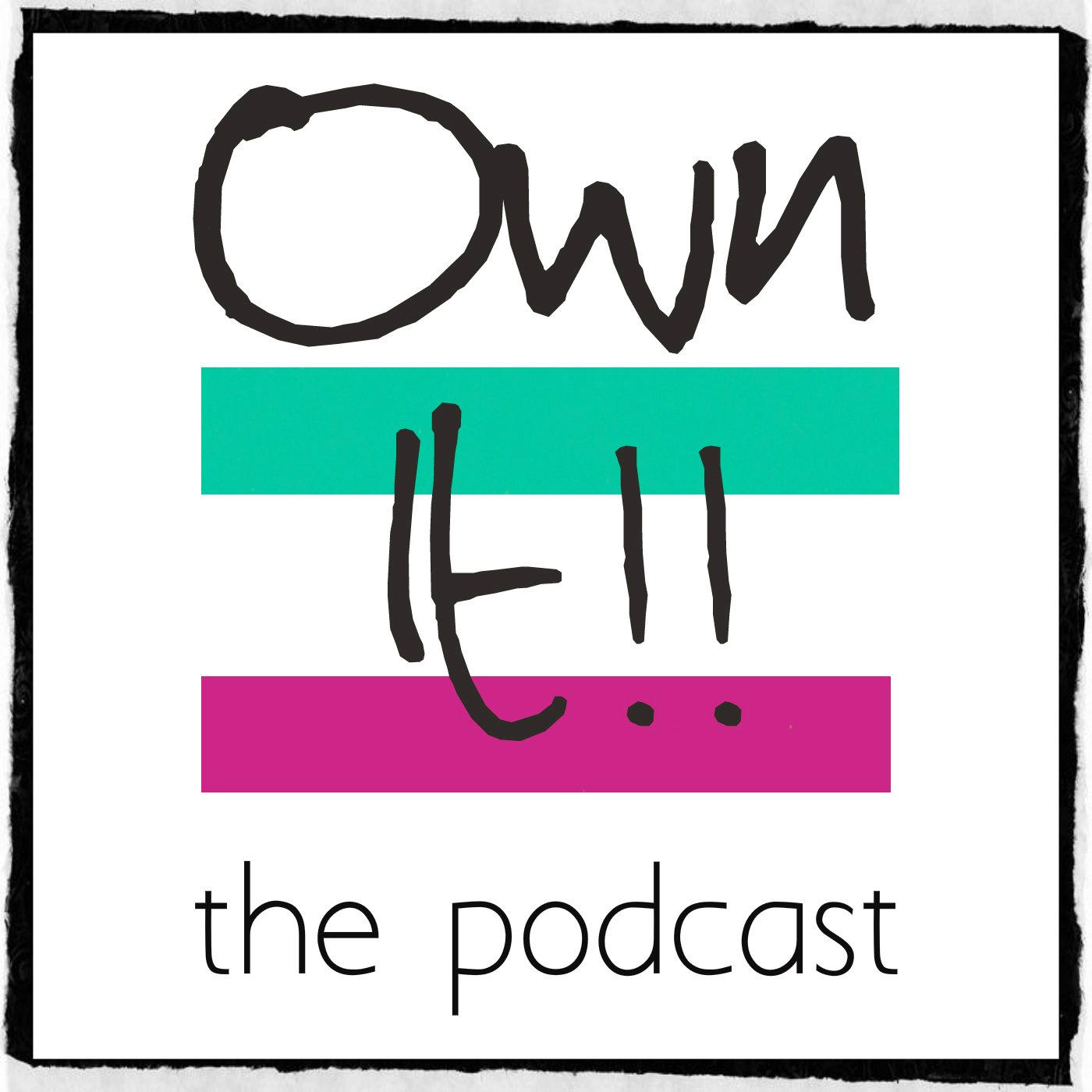 Own It! The Podcast