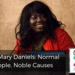 178 | Mary Daniels: Normal People, Noble Causes