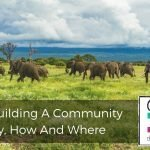 183 | Building A Community:  Why, How And Where