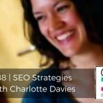 188 | SEO Strategies with Charlotte Davies
