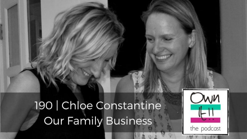 190 | Chloe Constantine: Our Family Business