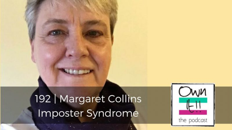 192 | Margaret Collins: Imposter Syndrome