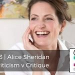 193 | Alice Sheridan: Criticism v Critique