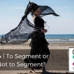 194 | To Segment or Not to Segment?