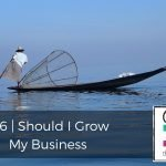 196 | Should I Grow My Business?