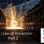 199 | Law of Attraction (Part 2)