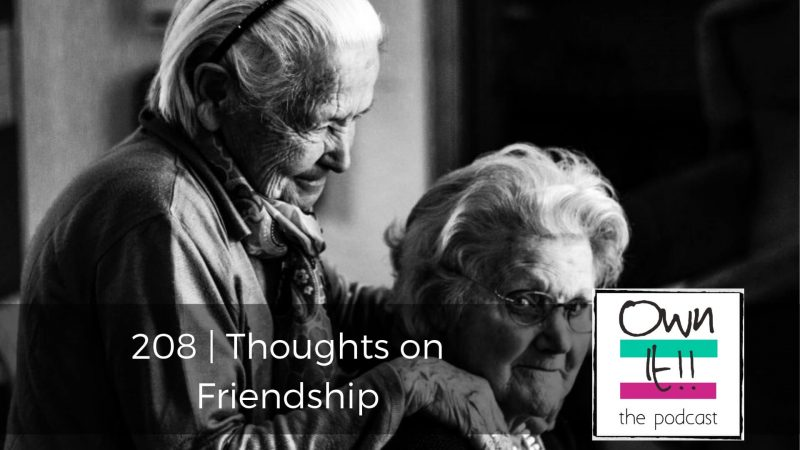 208 | Thoughts on Friendship