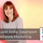 214 | Guest Anita Davenport: Network Marketing