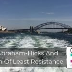 220 | Abraham – Hicks And The Path Of Least Resistance