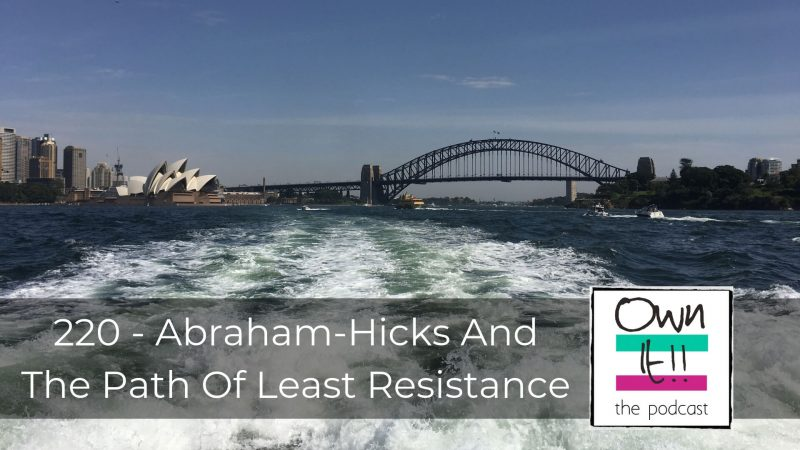 220   Abraham – Hicks And The Path Of Least Resistance