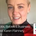 226 | Boobs, Babies & Business: Guest Karen Flannery