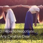 230 | How to Negotiate Any Creative Deal
