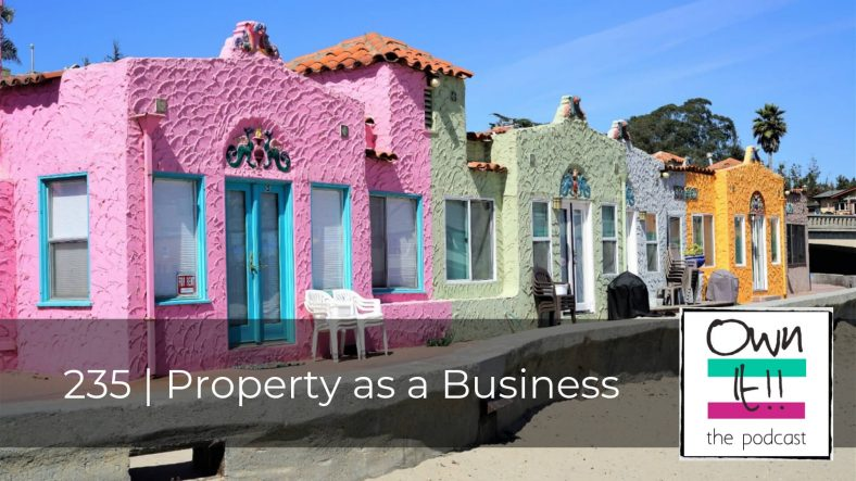 Own It! 235 | Property as a Business