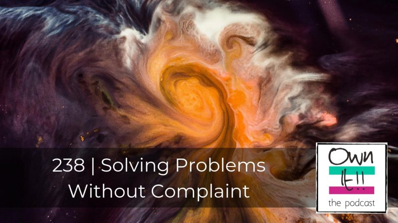 238 | Solving Problems Without Complaint