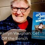 242 | Kerryn Vaughan: Get Off the Bench