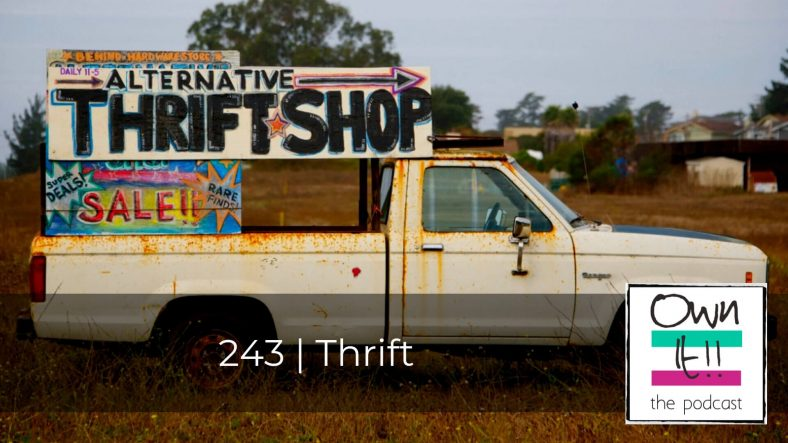 Own It! 243 | Thrift