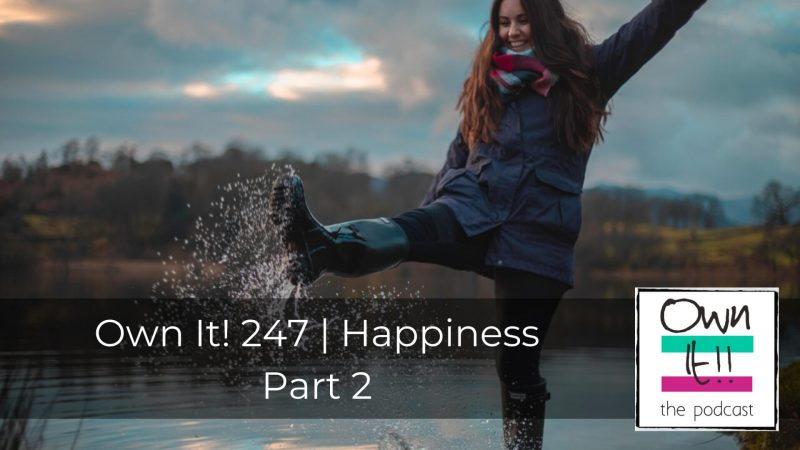247 | Happiness Part 2