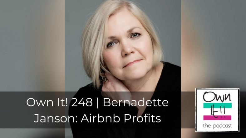 Own It! 248 | Bernadette Janson: Airbnb Profits