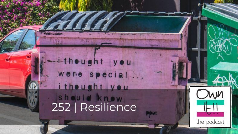 Own It! 252 | Resilience