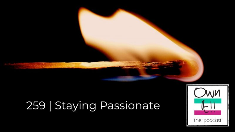 259 | Staying Passionate