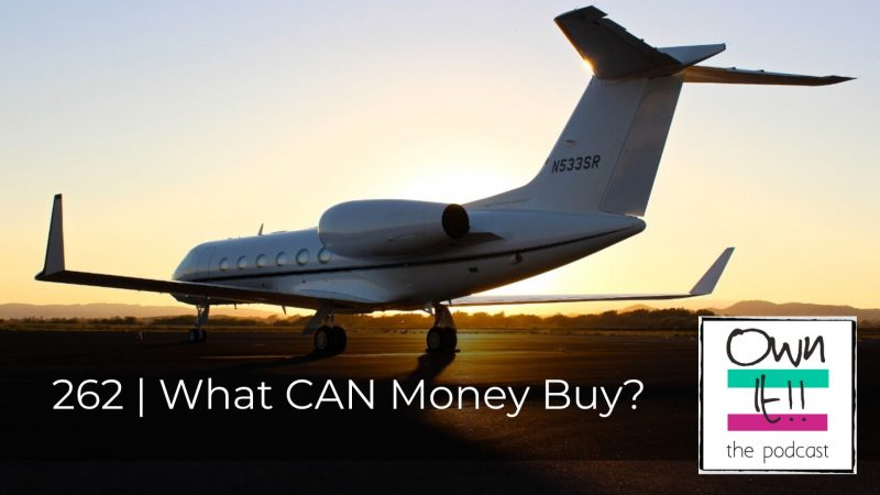 262 | What CAN Money Buy?