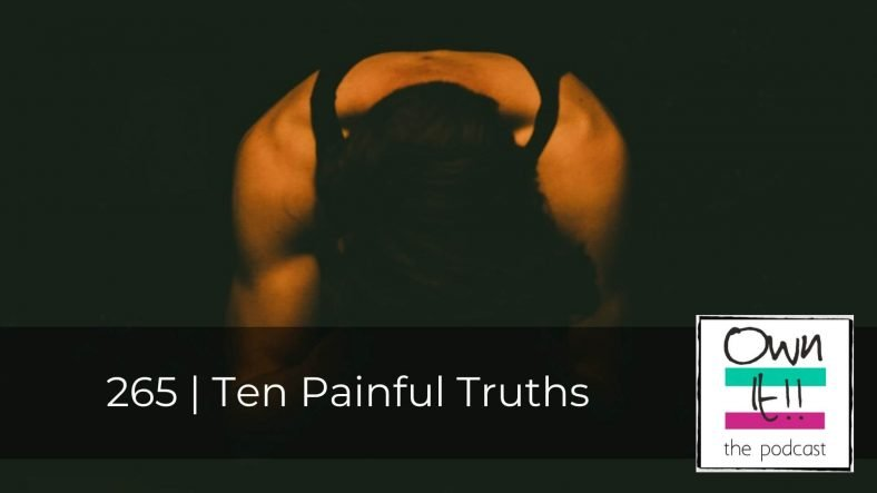 265 | Ten Painful Truths