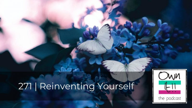271 | Reinventing Yourself