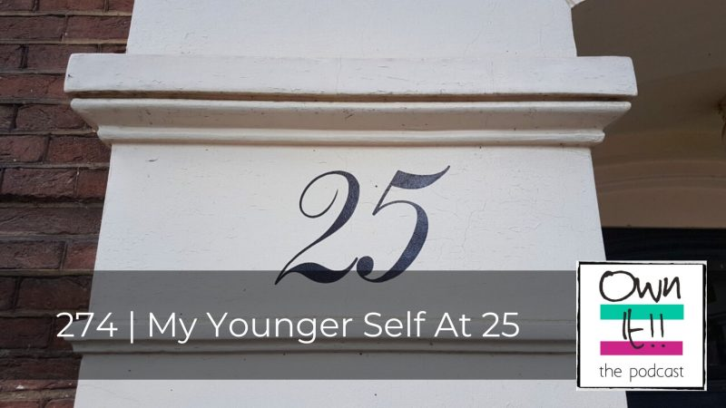 274 | My Younger Self At 25