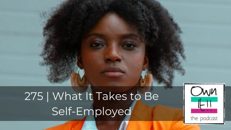 275 | What It Takes to Be Self-Employed