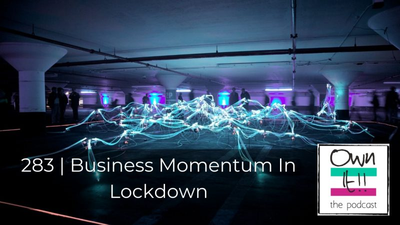 283 | Business Momentum In Lockdown