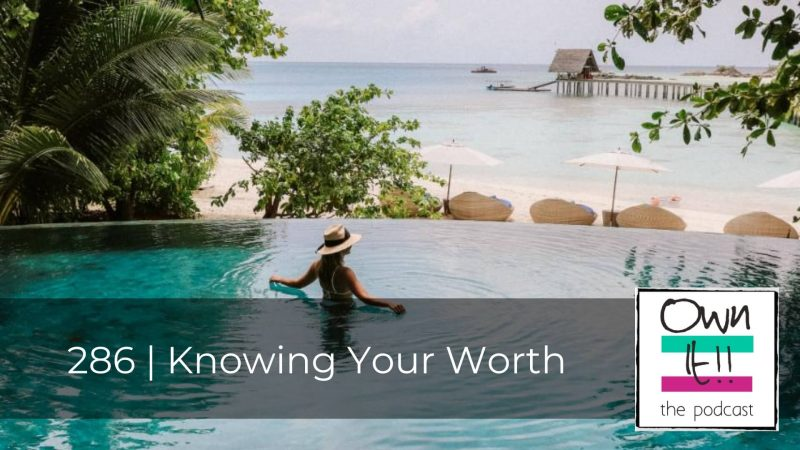 286 | Knowing Your Worth
