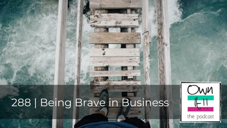 288 | Being Brave in Business